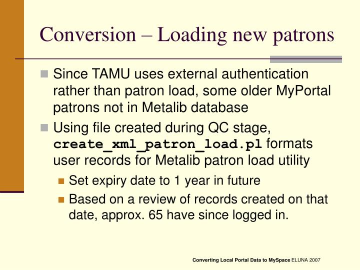 Conversion – Loading new patrons