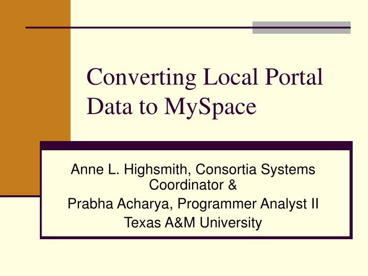 Converting local portal data to myspace