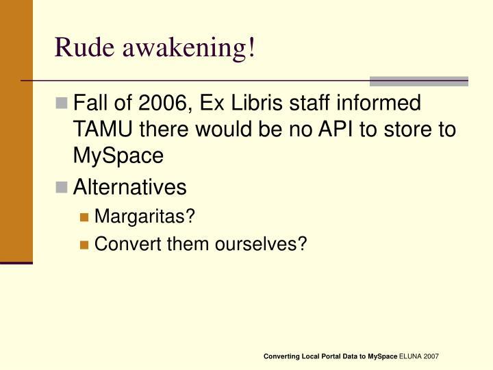 Rude awakening!