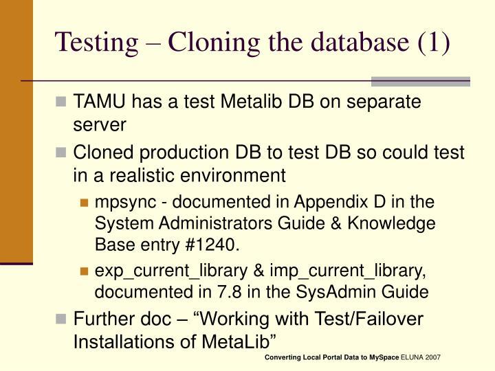 Testing – Cloning the database (1)