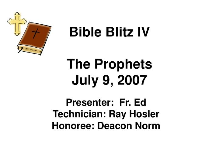 Bible blitz iv the prophets july 9 2007
