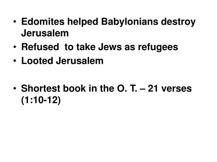 Edomites helped Babylonians destroy Jerusalem