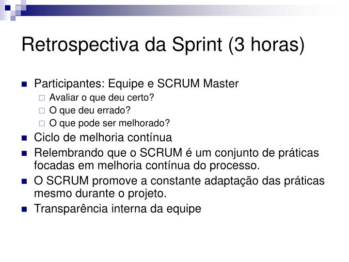Retrospectiva da Sprint (3 horas)