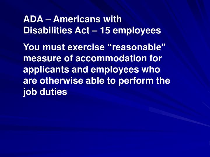 ADA – Americans with Disabilities Act – 15 employees