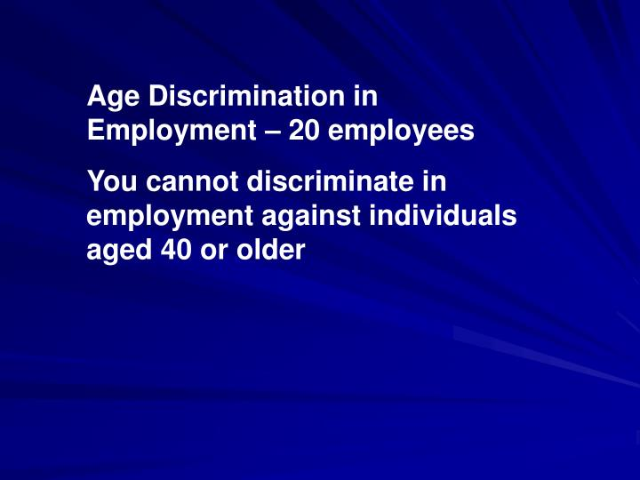 Age Discrimination in Employment – 20 employees