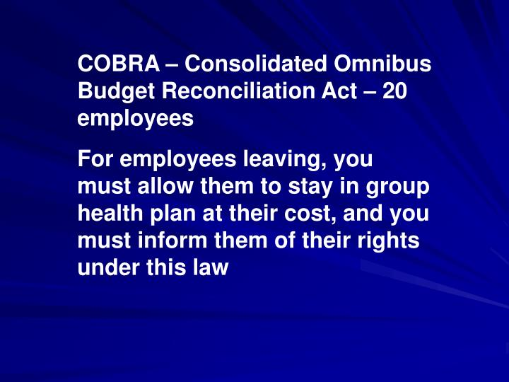 COBRA – Consolidated Omnibus Budget Reconciliation Act – 20 employees
