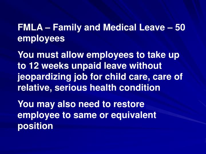 FMLA – Family and Medical Leave – 50 employees