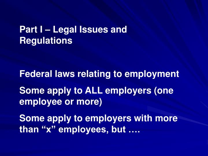 Part I – Legal Issues and Regulations