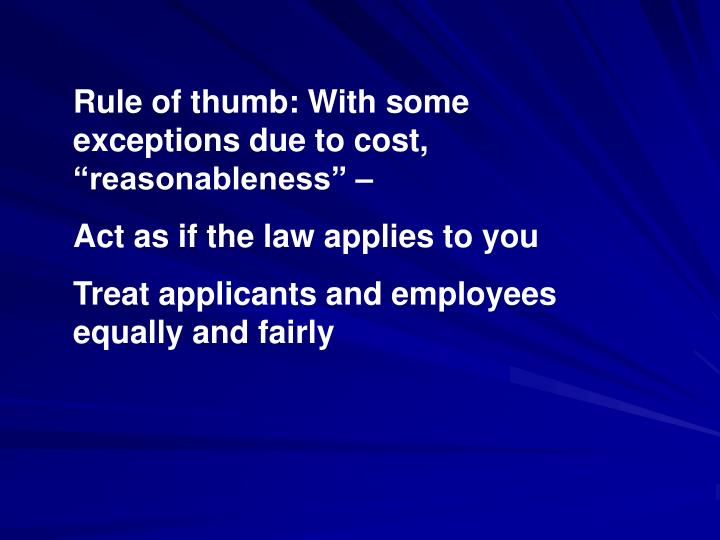 "Rule of thumb: With some exceptions due to cost, ""reasonableness"" –"