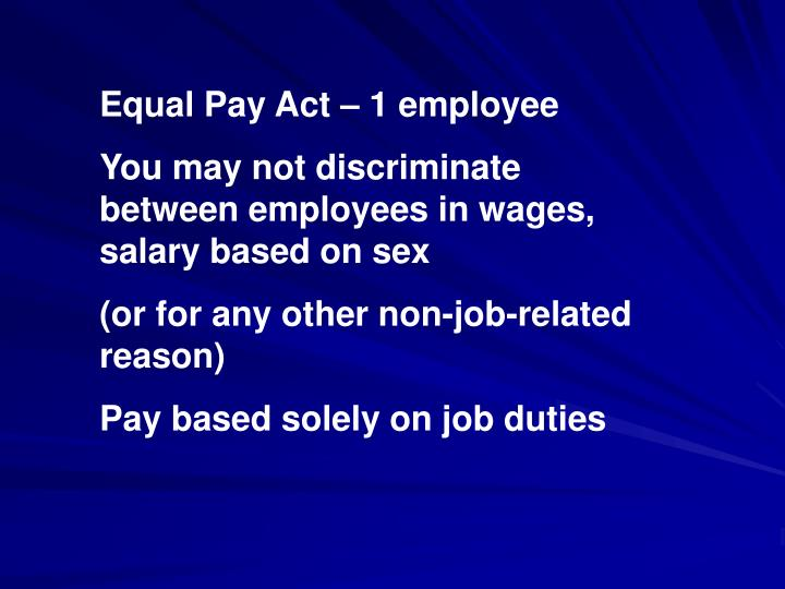 Equal Pay Act – 1 employee