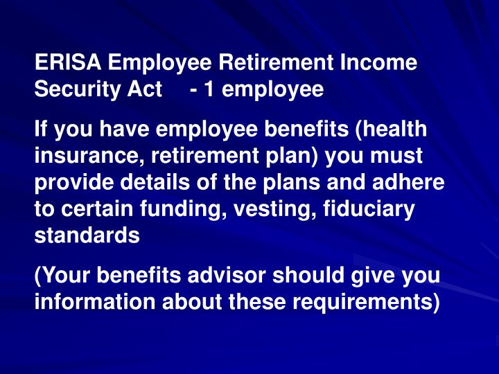 ERISA Employee Retirement Income Security Act  - 1 employee