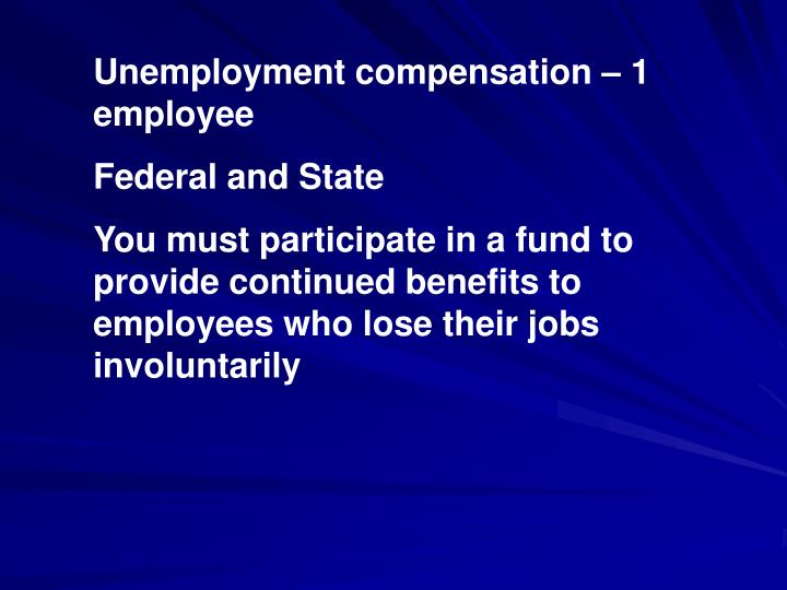 Unemployment compensation – 1 employee