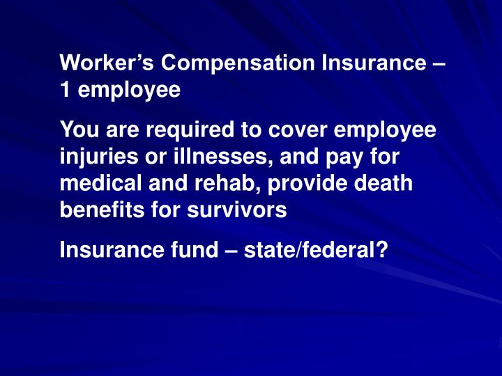 Worker's Compensation Insurance – 1 employee