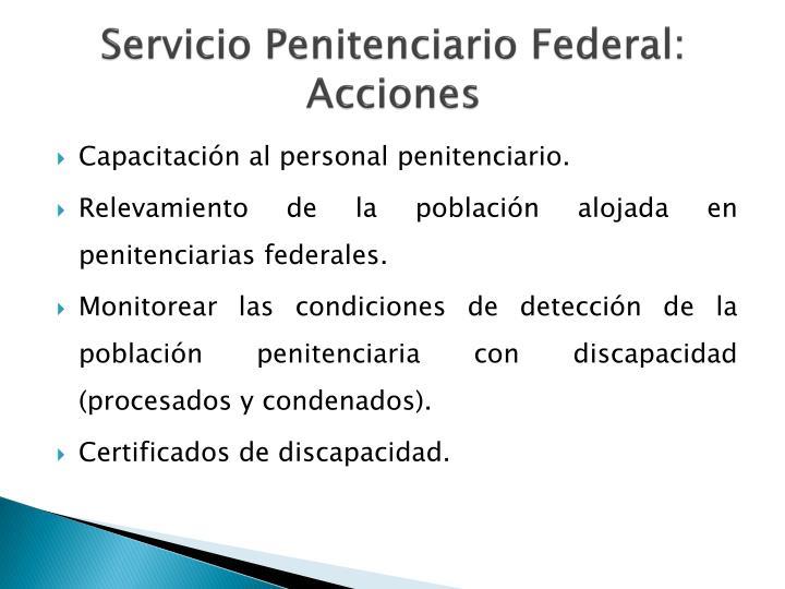 Servicio Penitenciario Federal: Acciones