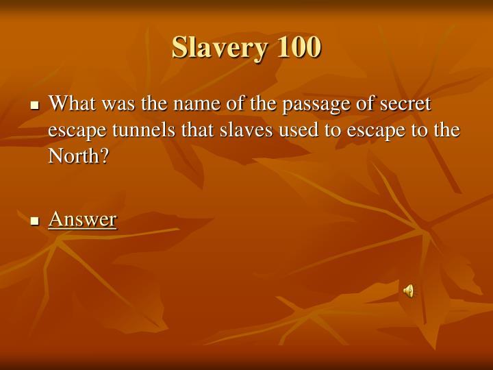 Slavery 100