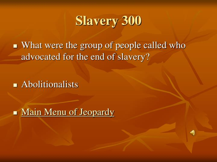 Slavery 300