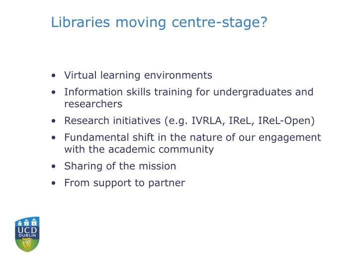 Libraries moving centre-stage?