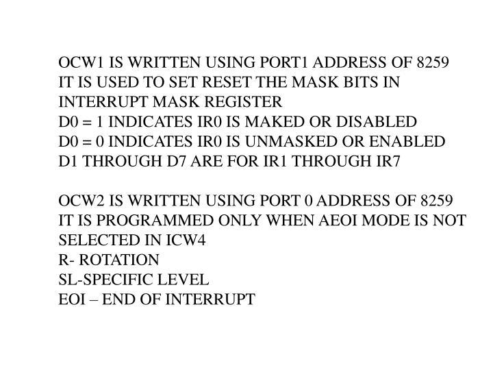 OCW1 IS WRITTEN USING PORT1 ADDRESS OF 8259