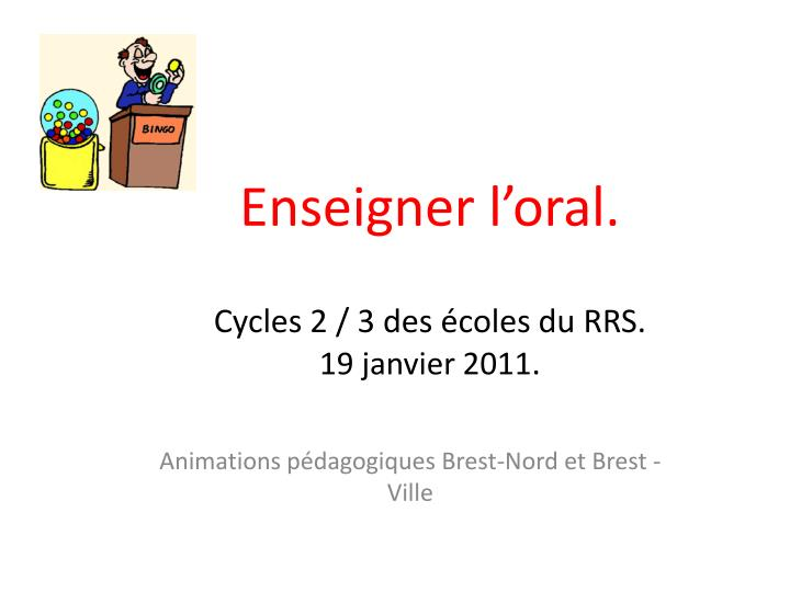 Enseigner l'oral.