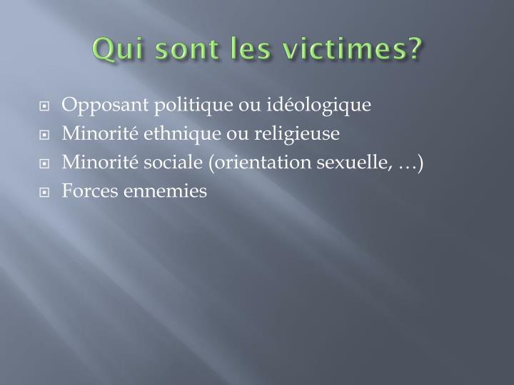 Qui sont les victimes?