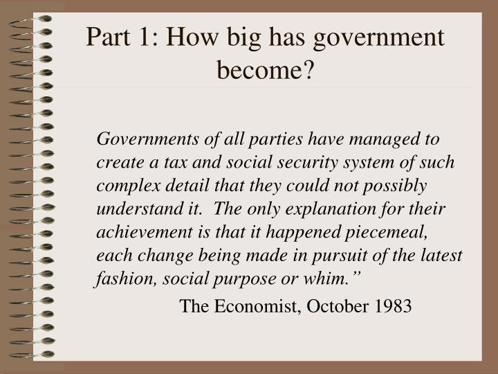 Part 1 how big has government become