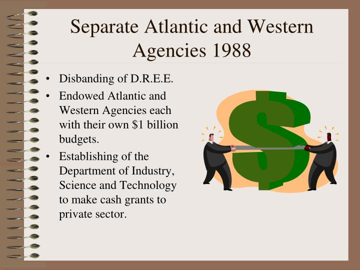 Separate Atlantic and Western Agencies 1988