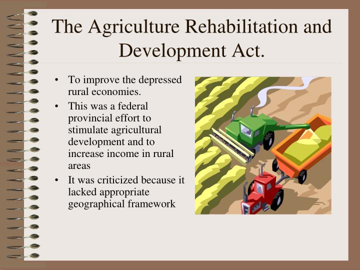 The Agriculture Rehabilitation and Development Act.