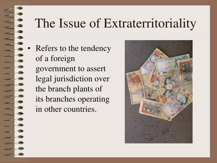 The Issue of Extraterritoriality