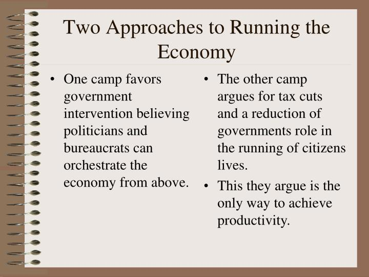 Two approaches to running the economy