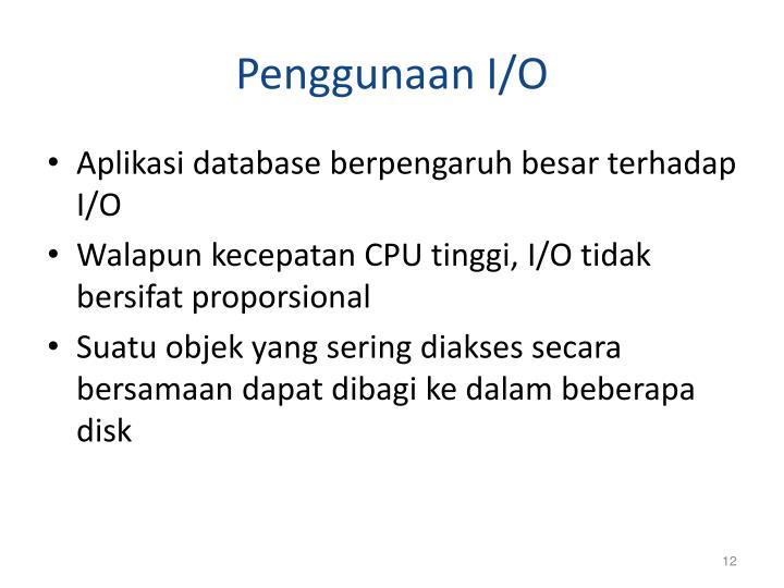 Penggunaan I/O