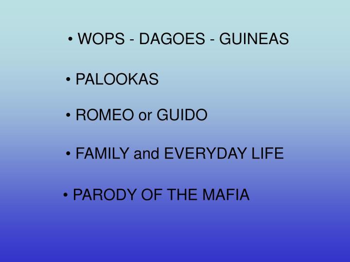 WOPS - DAGOES - GUINEAS