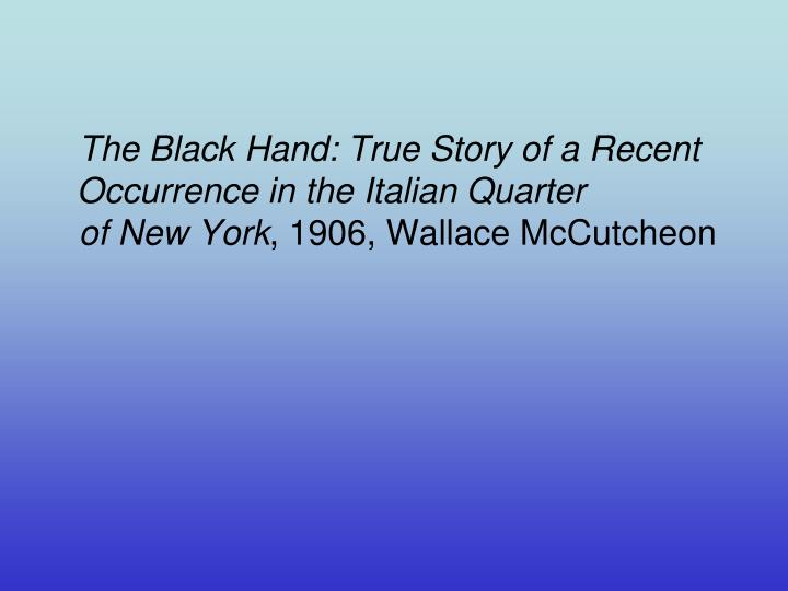 The Black Hand: True Story of a Recent Occurrence in the Italian Quarter