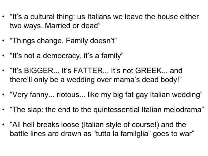"""It's a cultural thing: us Italians we leave the house either two ways. Married or dead"""