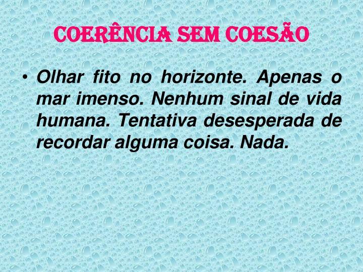 COERÊNCIA SEM COESÃO