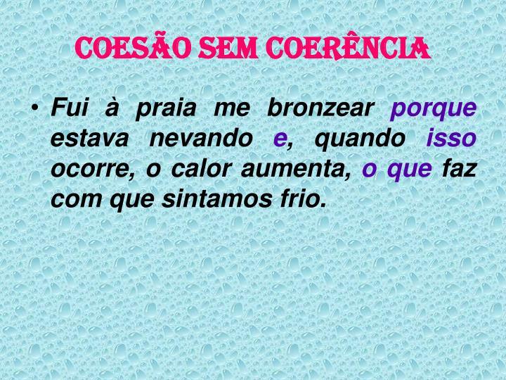 COESÃO SEM COERÊNCIA