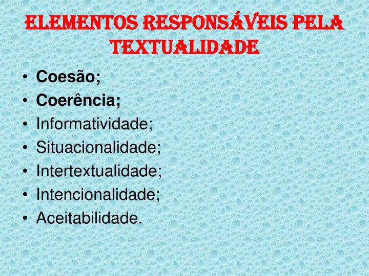 ELEMENTOS RESPONSÁVEIS PELA TEXTUALIDADE