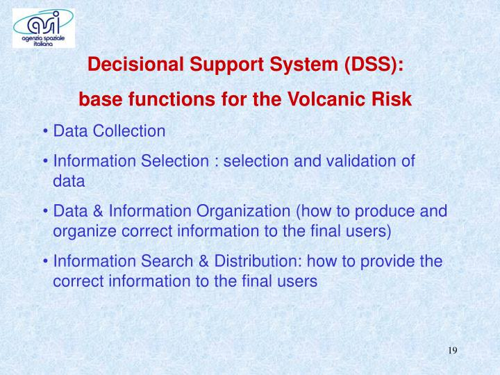 Decisional Support System (DSS):
