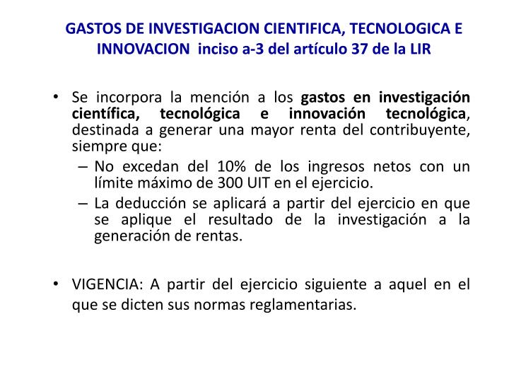 GASTOS DE INVESTIGACION CIENTIFICA, TECNOLOGICA E INNOVACION  inciso a-3 del artículo 37 de la LIR