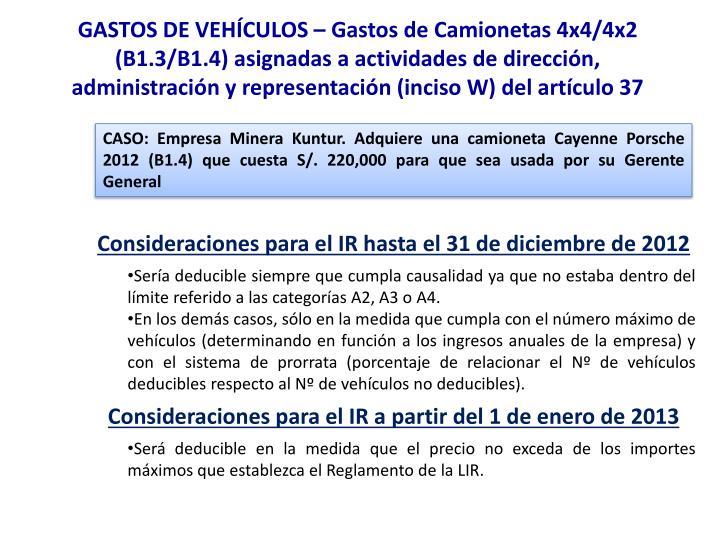 GASTOS DE VEHÍCULOS – Gastos de Camionetas 4x4/4x2 (B1.3/B1.4) asignadas a actividades de dirección, administración y representación (inciso W) del artículo 37