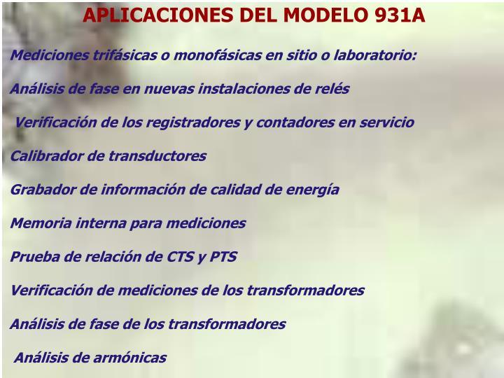 APLICACIONES DEL MODELO 931A