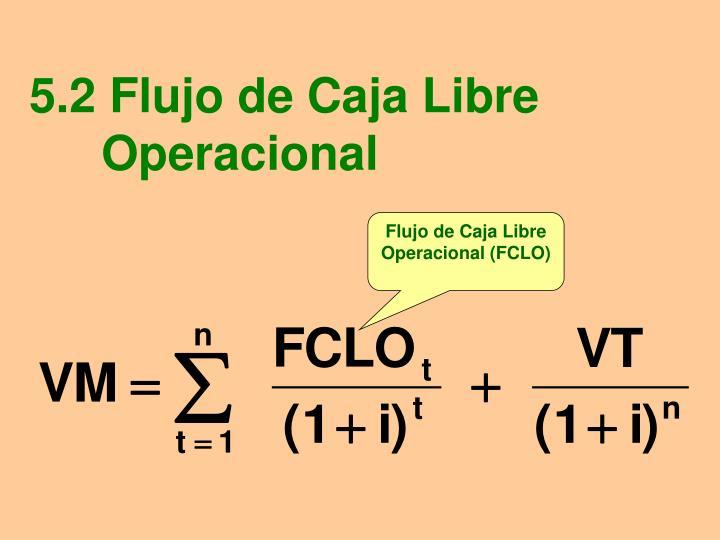 5.2 Flujo de Caja Libre Operacional