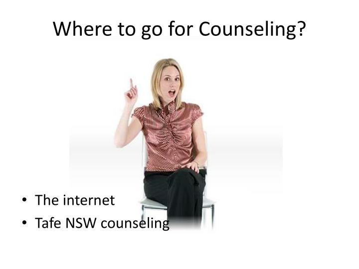 Where to go for Counseling?