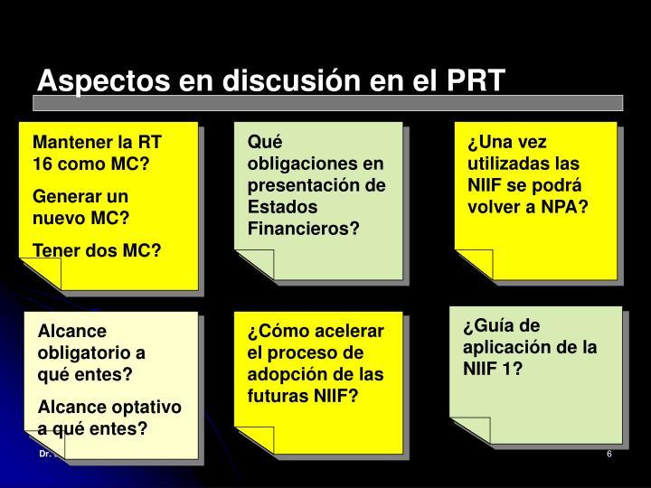 Aspectos en discusión en el PRT