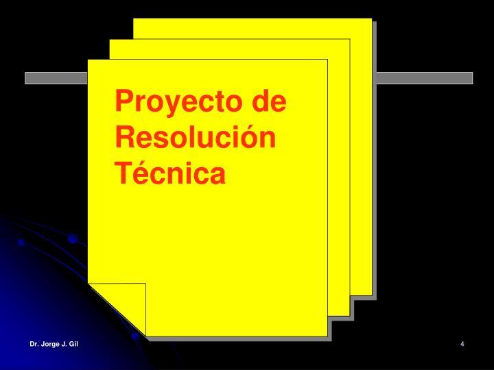 Proyecto de Resolución Técnica