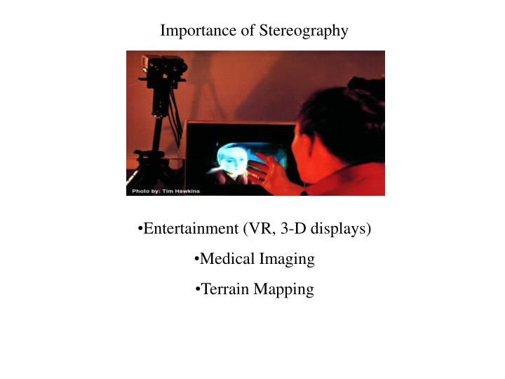 Importance of Stereography