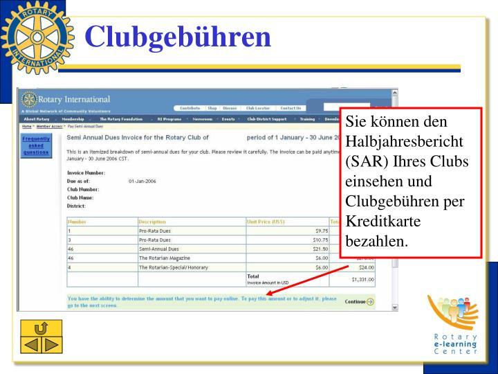 Sie können den Halbjahresbericht (SAR) Ihres Clubs einsehen und Clubgebühren per Kreditkarte bezahlen.