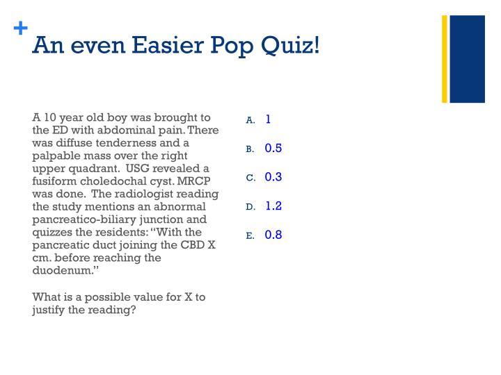 An even Easier Pop Quiz!