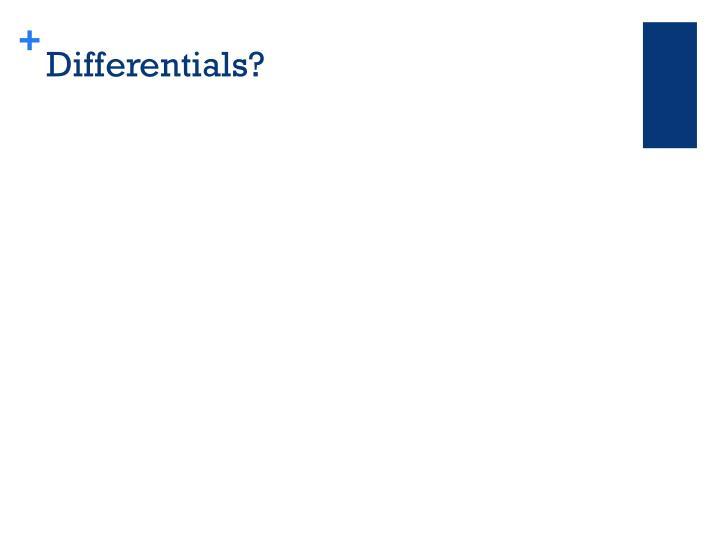 Differentials?