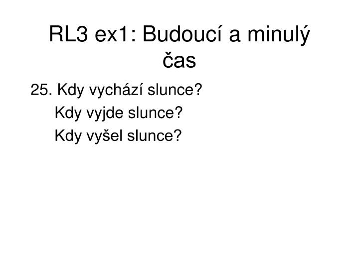 RL3 ex1: Budoucí a minulý čas