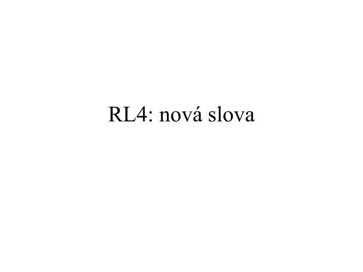 RL4: nová slova